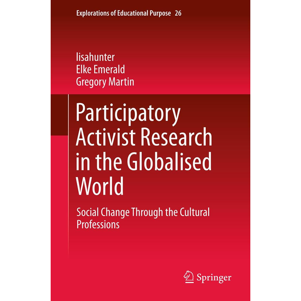 lisahunter - Participatory Activist Research in the Globalised World - Social Change Through the Cultural Professions