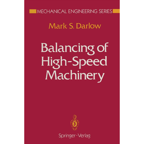 Mark S. Darlow - Balancing of High-Speed Machinery
