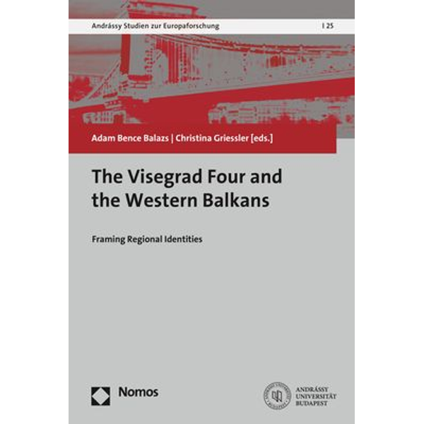 Nomos - The Visegrad Four and the Western Balkans - Framing Regional Identities