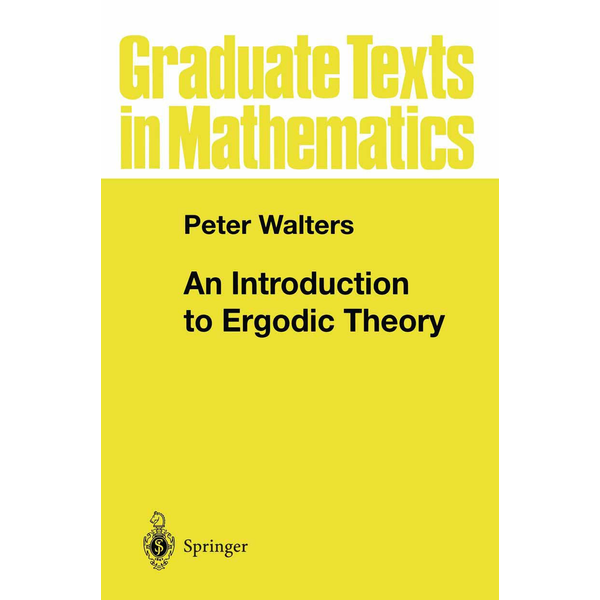 Peter Walters - An Introduction to Ergodic Theory