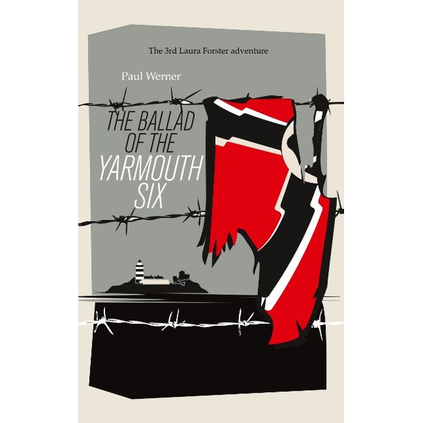 Paul Werner - The Ballad of the Yarmouth Six