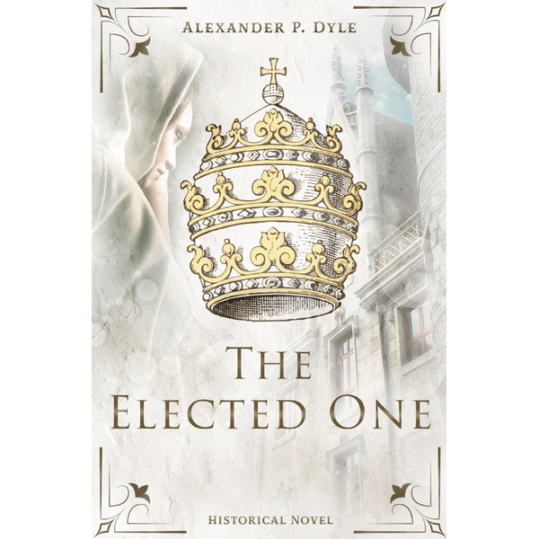 Alexander P. Dyle - The Elected One
