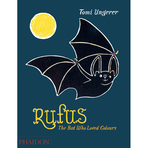 Tomi Ungerer - Rufus - The Bat Who Loved Colours