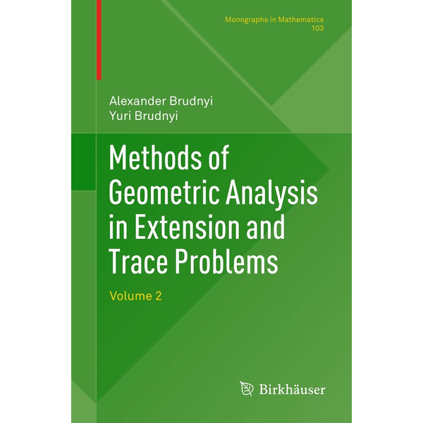 Alexander Brudnyi - Methods of Geometric Analysis in Extension and Trace Problems - Volume 2