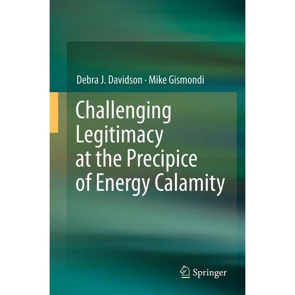Debra J. Davidson - Challenging Legitimacy at the Precipice of Energy Calamity