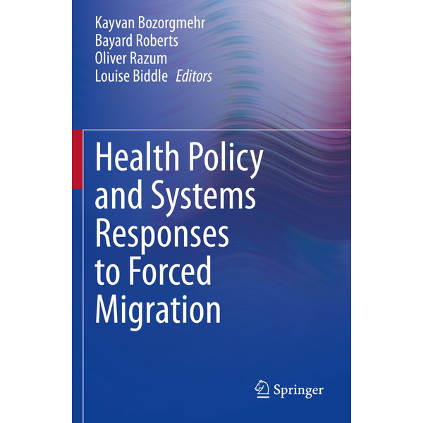 Springer International Publishing - Health Policy and Systems Responses to Forced Migration