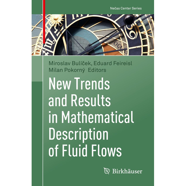 Springer International Publishing - New Trends and Results in Mathematical Description of Fluid Flows