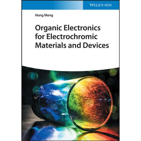 Hong Meng - Organic Electronics for Electrochromic Materials and Devices