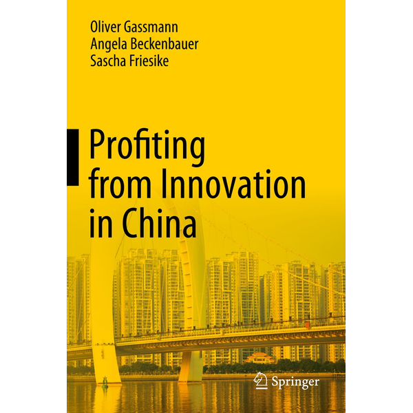 Oliver Gassmann - Profiting from Innovation in China