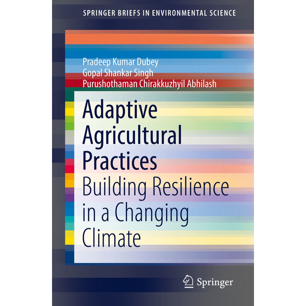 Pradeep Kumar Dubey - Adaptive Agricultural Practices - Building Resilience in a Changing Climate