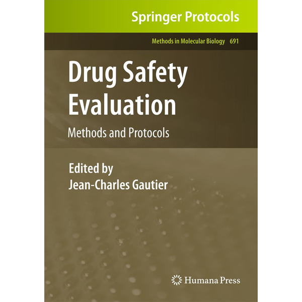 Humana Press - Drug Safety Evaluation - Methods and Protocols