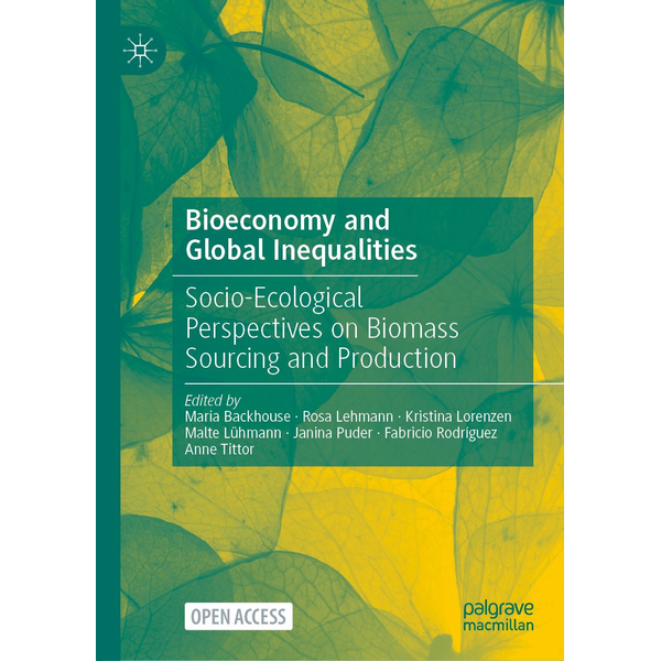 Springer International Publishing - Bioeconomy and Global Inequalities - Socio-Ecological Perspectives on Biomass Sourcing and Production