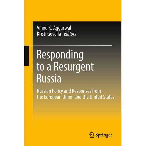 Springer US - Responding to a Resurgent Russia - Russian Policy and Responses from the European Union and the United States
