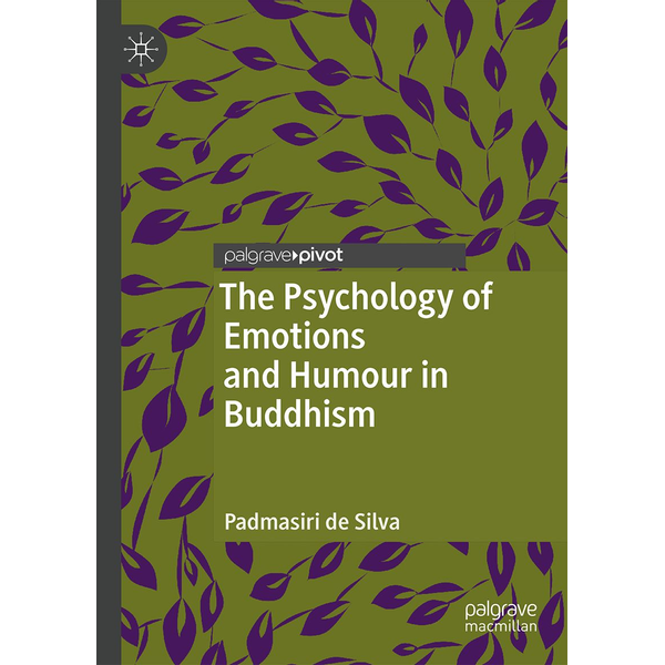 Padmasiri de Silva - The Psychology of Emotions and Humour in Buddhism