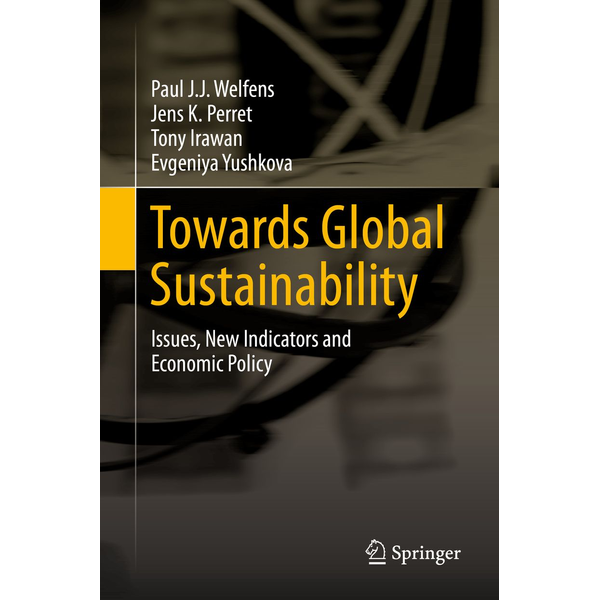 Paul J.J. Welfens - Towards Global Sustainability - Issues, New Indicators and Economic Policy