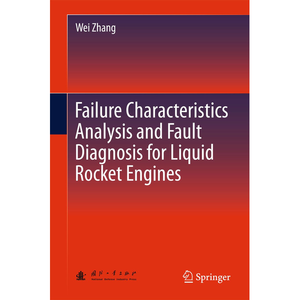 Wei Zhang - Failure Characteristics Analysis and Fault Diagnosis for Liquid Rocket Engines