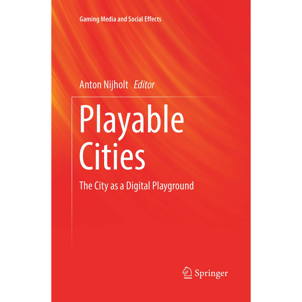 Springer Singapore - Playable Cities - The City as a Digital Playground