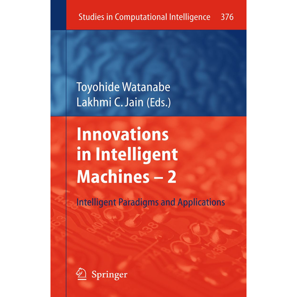 Springer Berlin - Innovations in Intelligent Machines -2 - Intelligent Paradigms and Applications