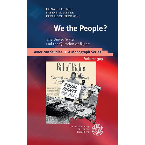 Universitätsverlag Winter GmbH Heidelberg - We the People? - The United States and the Question of Rights