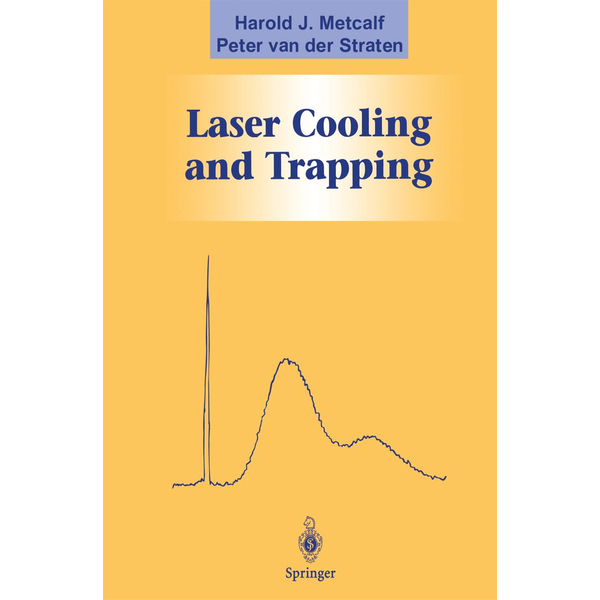 Harold J. Metcalf - Laser Cooling and Trapping