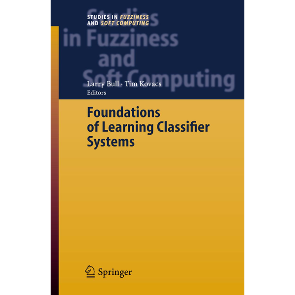 Springer Berlin - Foundations of Learning Classifier Systems