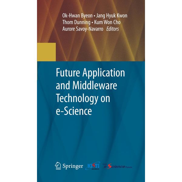 Springer US - Future Application and Middleware Technology on e-Science