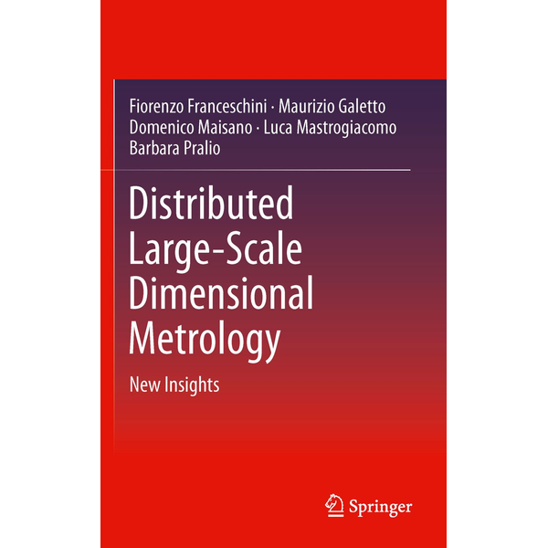 Fiorenzo Franceschini - Distributed Large-Scale Dimensional Metrology - New Insights