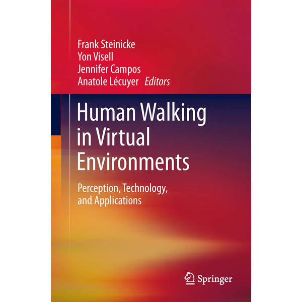 Springer US - Human Walking in Virtual Environments - Perception, Technology, and Applications