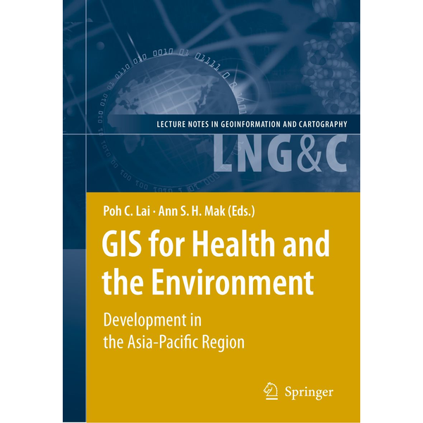 Springer Berlin - GIS for Health and the Environment - Development in the Asia-Pacific Region