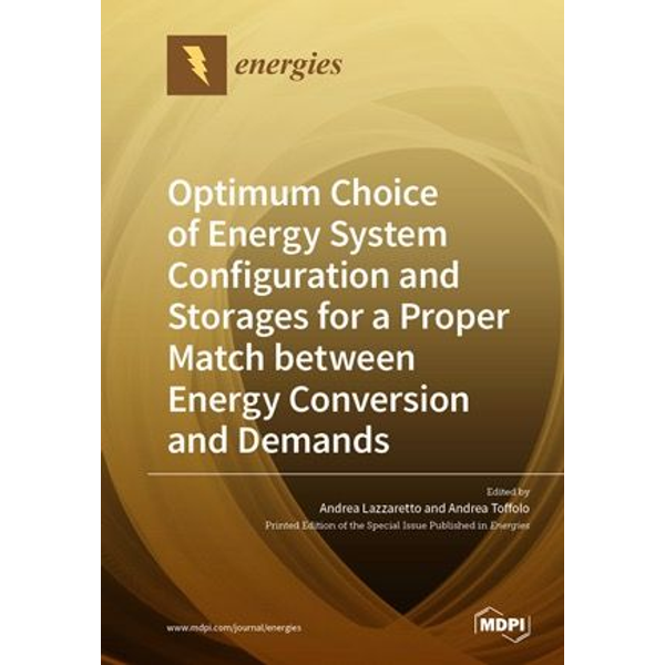 MDPI - Optimum Choice of Energy System Configuration and Storages for a Proper Match between Energy Conversion and Demands