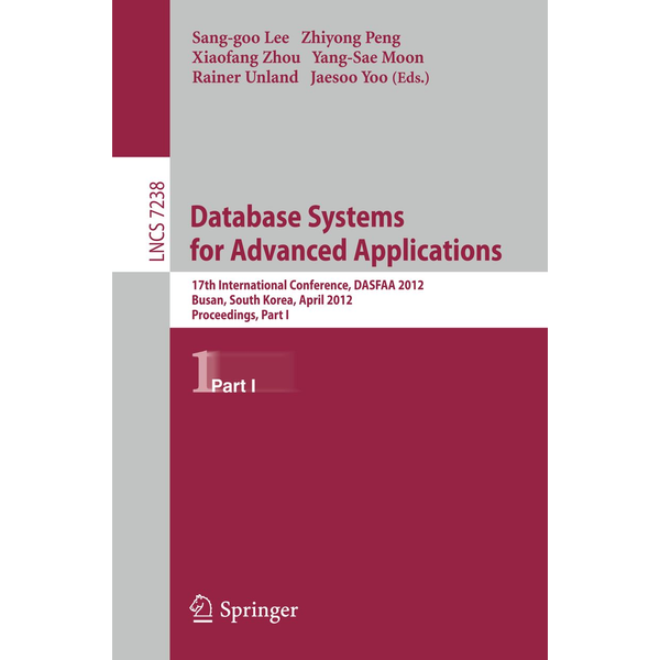 Springer Berlin - Database Systems for Advanced Applications - 17th International Conference, DASFAA 2012, Busan, South Korea, April 15-18, 2012, Proceedings, Part I