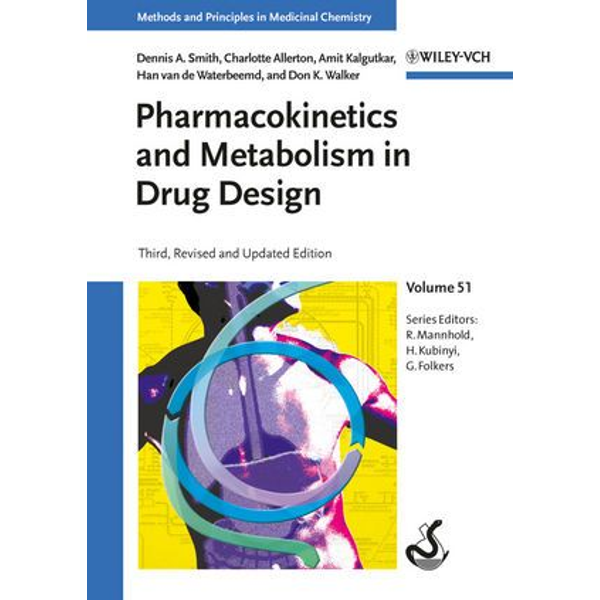 Dennis A. Smith - Pharmacokinetics and Metabolism in Drug Design