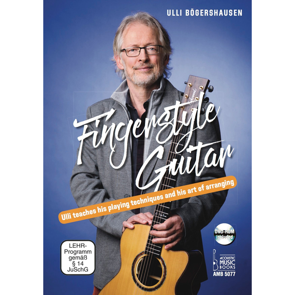 Ulli Bögershausen - Fingerstyle Guitar - Ull teaches his playing techniques and his art of arranging. DVD-ROM included