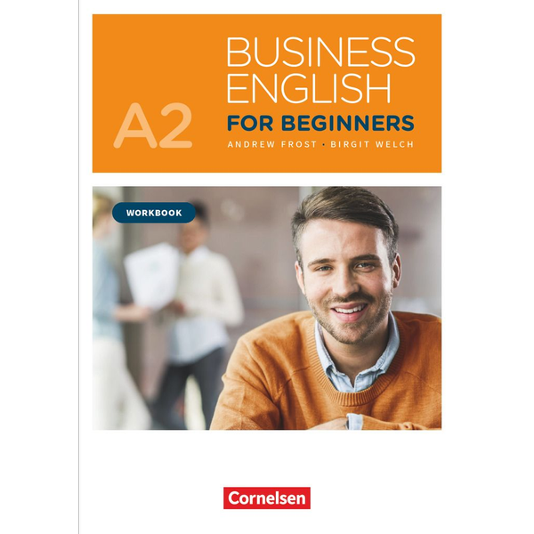 Andrew Frost - Business English for Beginners - New Edition - A2 - Workbook - Mit PagePlayer-App inkl. Audios