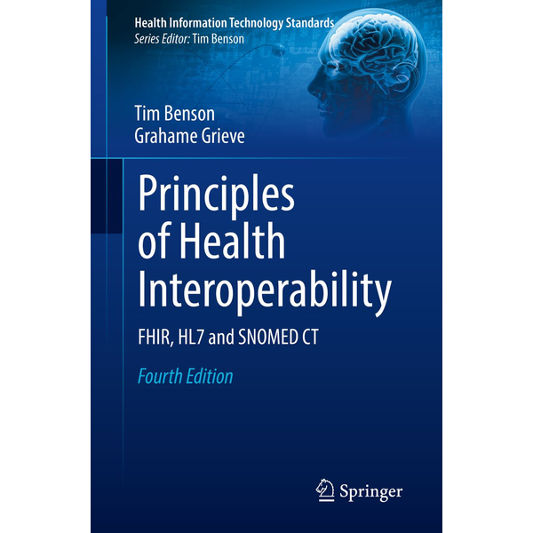Tim Benson - Principles of Health Interoperability - FHIR, HL7 and SNOMED CT