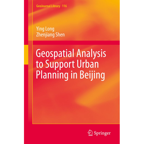 Ying Long - Geospatial Analysis to Support Urban Planning in Beijing