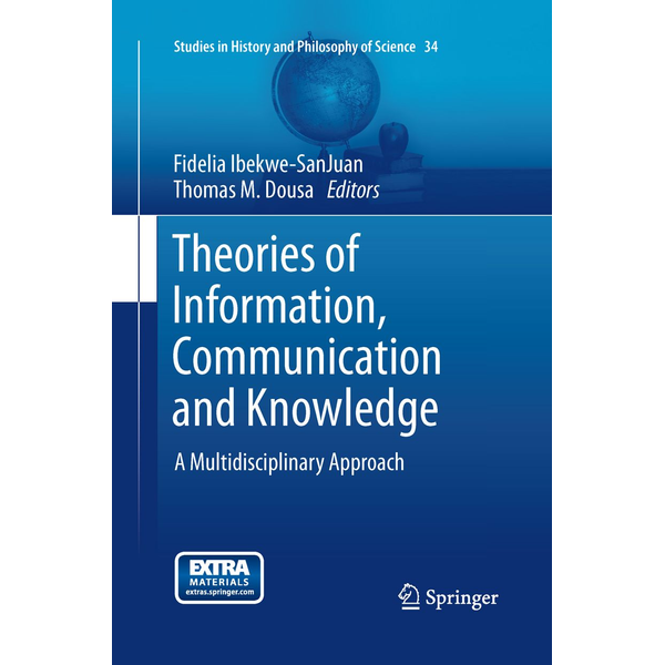 Springer Netherland - Theories of Information, Communication and Knowledge - A Multidisciplinary Approach