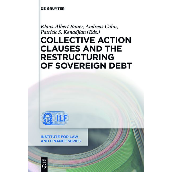 De Gruyter - Collective Action Clauses and the Restructuring of Sovereign Debt