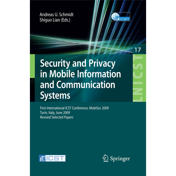 Springer Berlin - Security and Privacy in Mobile Information and Communication Systems - First International ICST Conference, MobiSec 2009, Turin, Italy, June 3-5, 2009, Revised Selected Papers