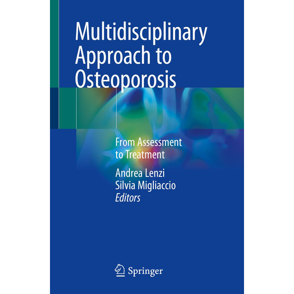 Springer International Publishing - Multidisciplinary Approach to Osteoporosis - From Assessment to Treatment