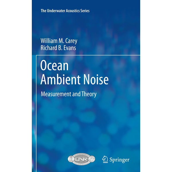 William M. Carey - Ocean Ambient Noise - Measurement and Theory