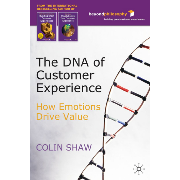 C. Shaw - The DNA of Customer Experience - How Emotions Drive Value