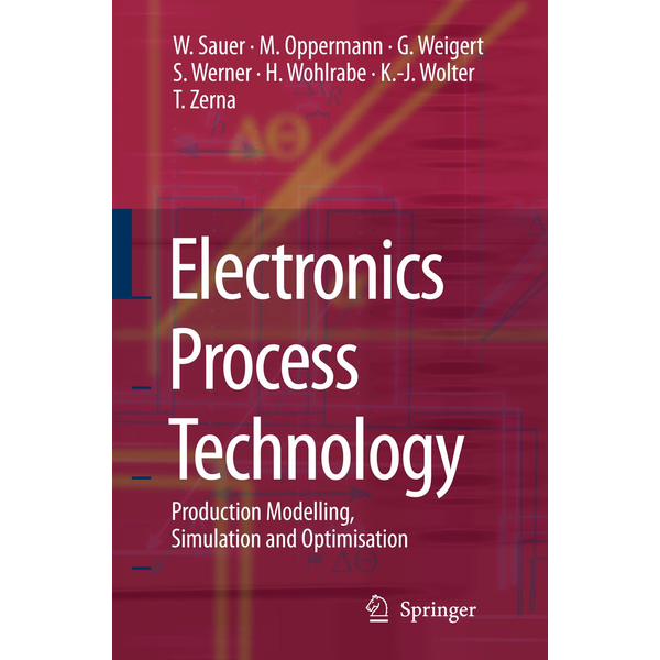 Wilfried Sauer - Electronics Process Technology - Production Modelling, Simulation and Optimisation