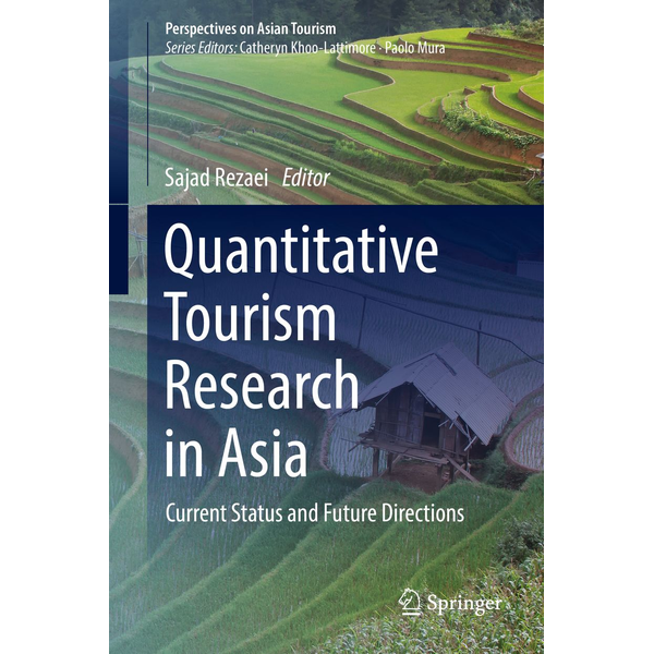 Springer Singapore - Quantitative Tourism Research in Asia - Current Status and Future Directions