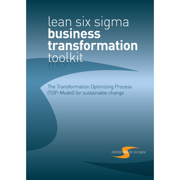 Suzanne Birkmayer - lean six sigma - Business Transformation TOOLKIT - The Transformation Optimizing Process (TOP Model) for Sustainable Change