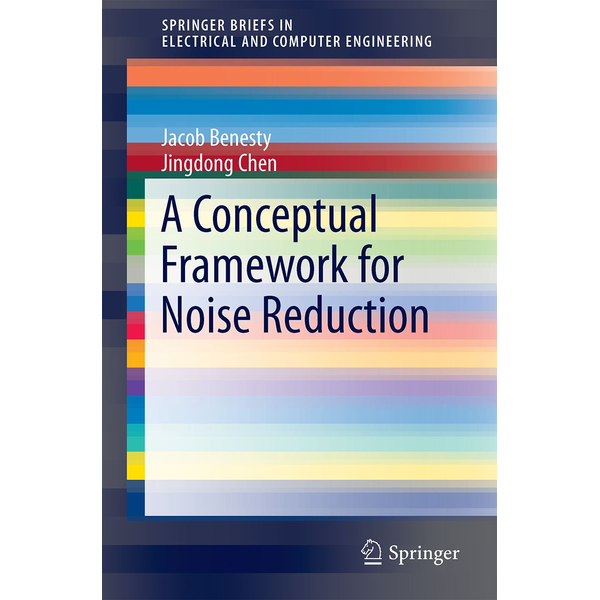 Jacob Benesty - A Conceptual Framework for Noise Reduction
