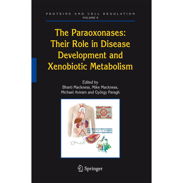Springer Netherland - The Paraoxonases: Their Role in Disease Development and Xenobiotic Metabolism
