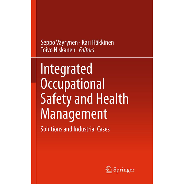 Springer International Publishing - Integrated Occupational Safety and Health Management - Solutions and Industrial Cases