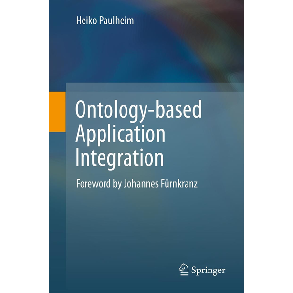 Heiko Paulheim - Ontology-based Application Integration