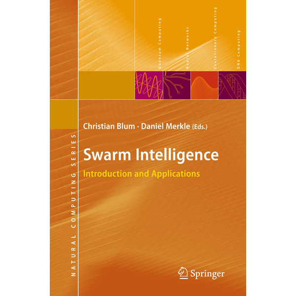 Springer Berlin - Swarm Intelligence - Introduction and Applications